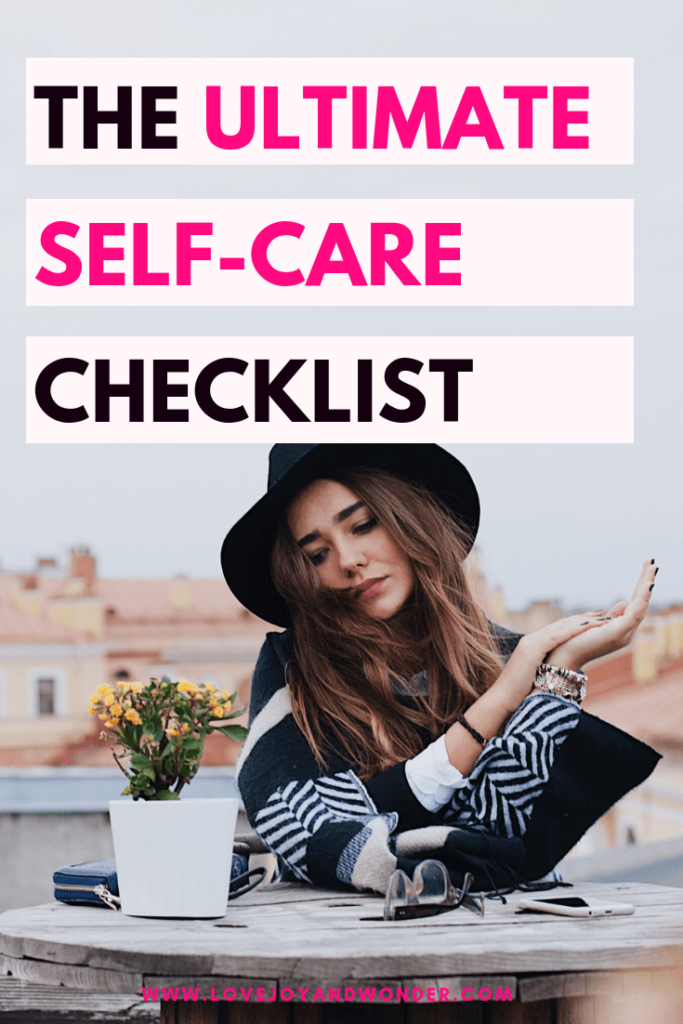 Take good care and love yourself with this daily self care checklist. Use these self care ideas to create a routine, feel happy mind, body and soul.