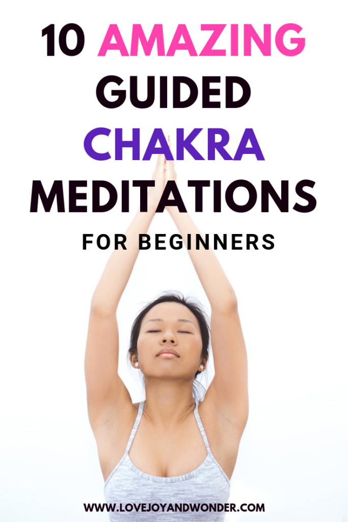 10 Amazing guided chakra meditations for beginners. Heal, balance and renew your mind, body and spirit.
