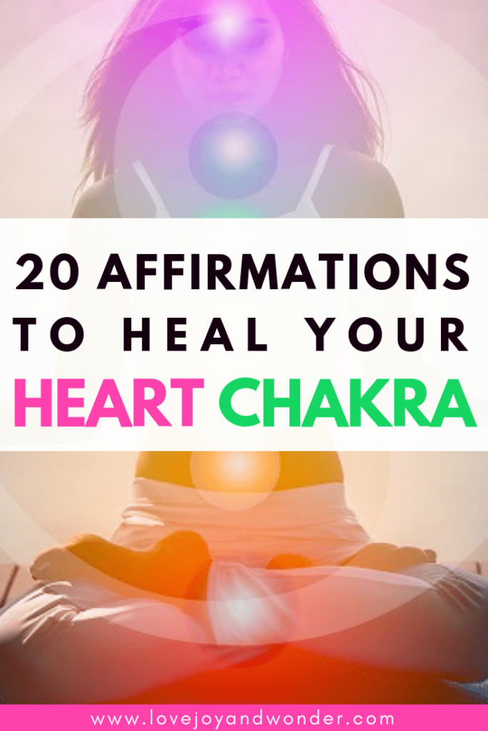 20 Amazing Healing Heart Chakra Affirmations to raise your vibration, heal, balance and restore your heart chakra energy,