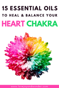 Use these 15 beautiful essential oils for the Heart Chakra to open, heal, and balance your heart charka energy. Feel more joy, loving and connected. We've also included a quick heart chakra guide with 10 ways and tips to open your heart charka, including yoga poses, crystals and stones for the heart chakra.