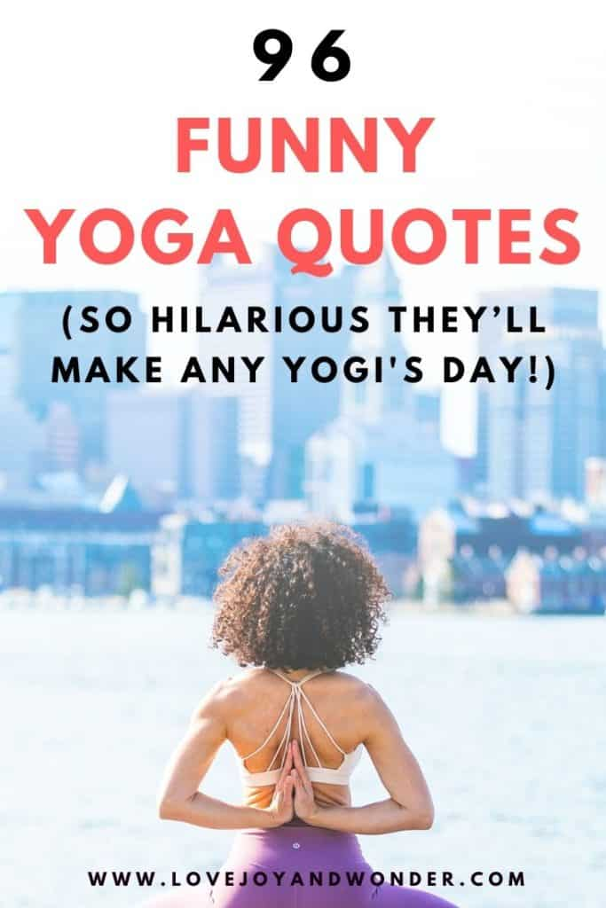 The best funny yoga quotes about doing yoga are here.